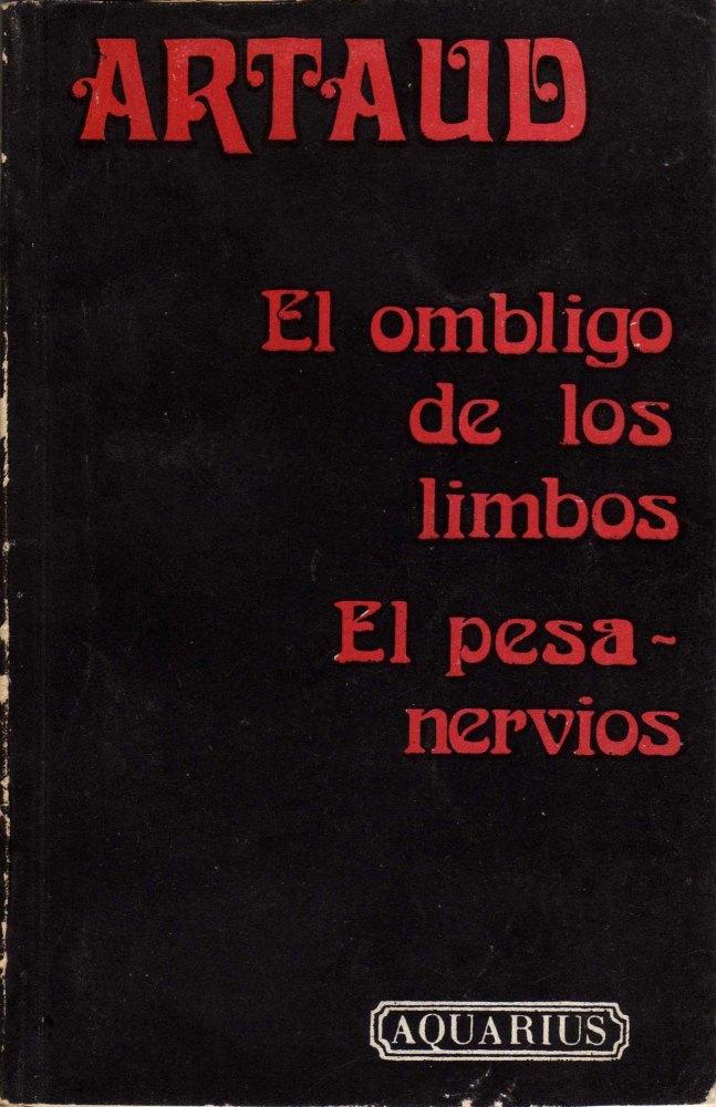 Antonin Artaud (1925) Fragmentos de un Diario de Infierno (3/3)